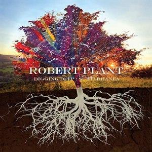 Robert Plant Digging Deep Subterranea