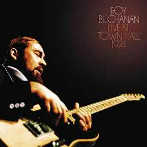 Roy Buchanan Live at Town Hall 1974