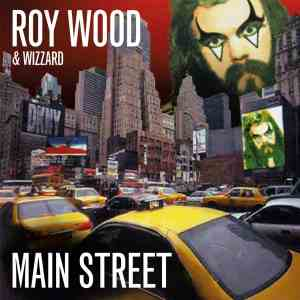 Roy Wood and Wizzard Main Street