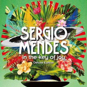 Sergio Mendes In the Key of Joy Deluxe