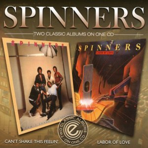 Spinners - Can't Shake and Labor of Love