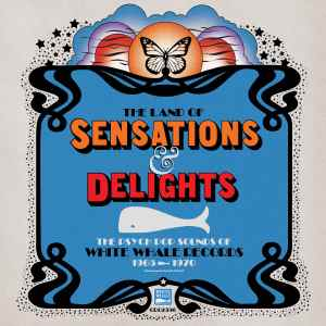 The Land of Sensations and Delights A White Whale Records Collection scaled