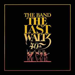 "Life Is A Carnival: The Band Celebrates 40 Years of ""The Last Waltz"" With New Reissues"