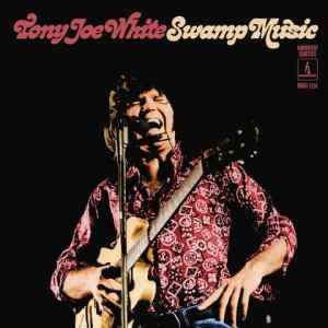 Tony Joe White Swamp Music
