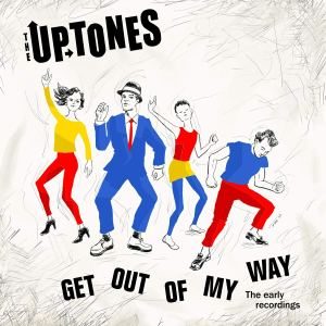 Uptones Get Out of My Way