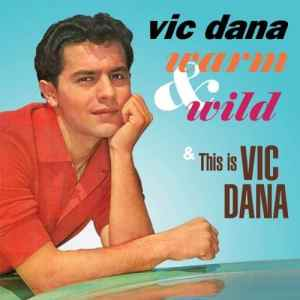 Vic Dana - Warm and Wild Two-Fer