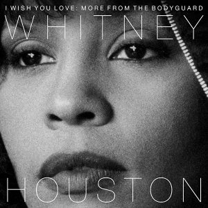 Whitney I Wish You Love Bodyguard 25