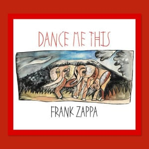 Zappa - Dance Me This
