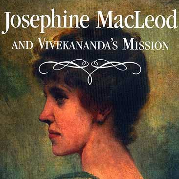 Josephine MacLeod And Vivekananda's Mission  - A Song of Freedom