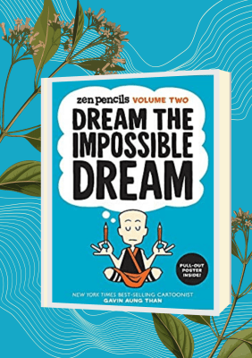 ZEN PENCILS- DREAM THE IMPOSSIBLE DREAM | GAVIN AUNG THAN