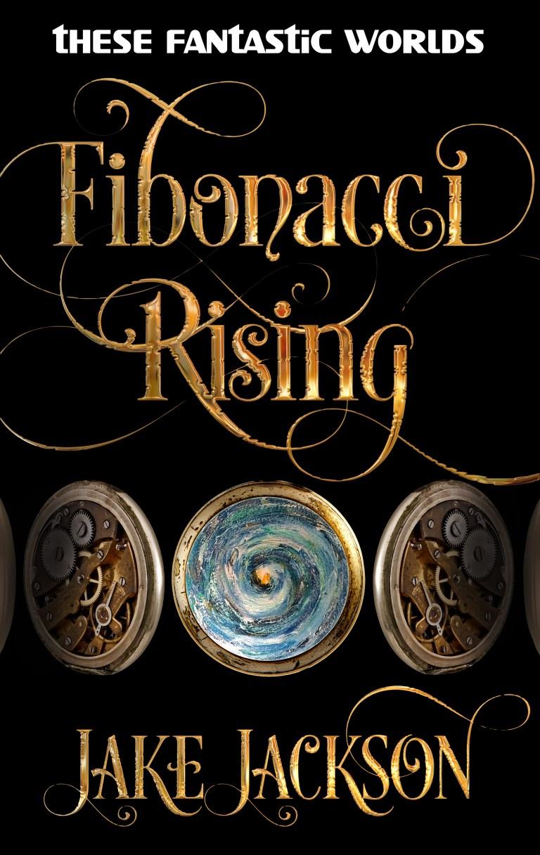 Fibonacci Rising | An SF Fantasy novel by Jake Jackson