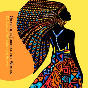 Gratitude Journal for Women - African Queen