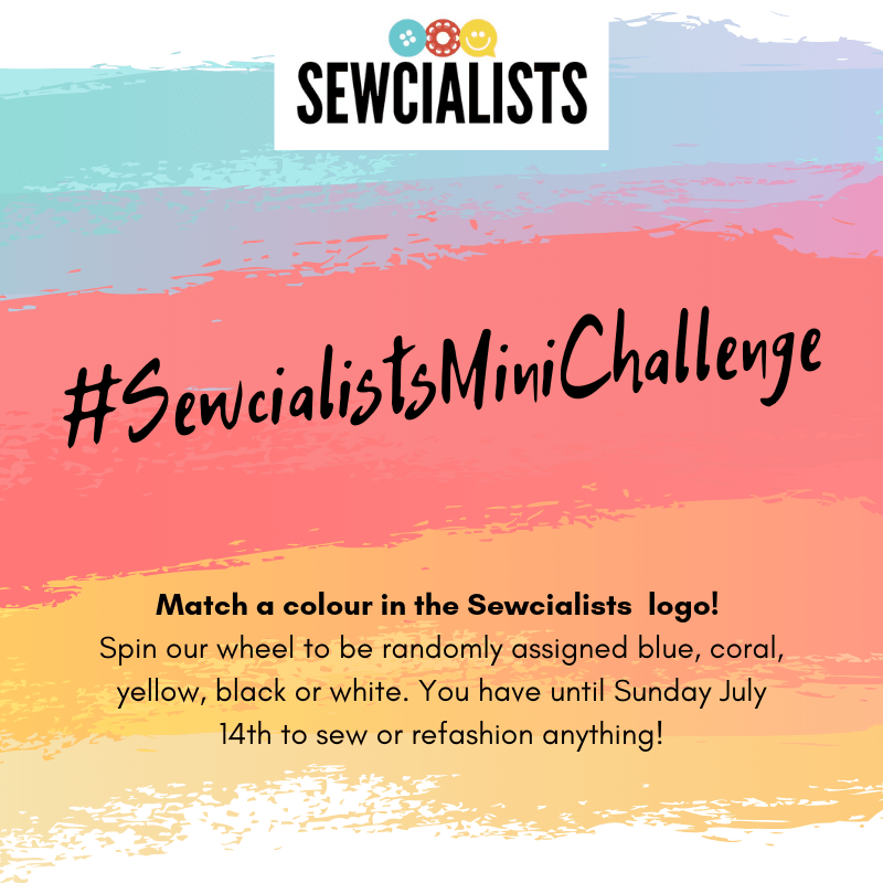 "Sewcialists Mini Challenge graphic: along with the hashtag, the banner says ""Match a colour in the Sewcialists logo! Spin our wheel to be randomly assigned blue, coral, yellow, black or white. You have until Sunday July 14th to sew or refashion anything!"" The background is composed of brushstrokes in blue, coral, and yellow, like the logo."
