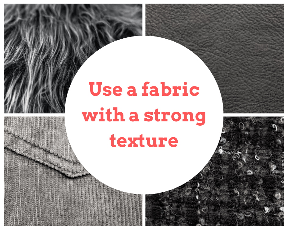 Idea one: Use a fabric with a strong texture! A collage shows faux fur, leather, bouclé wool, and corduroy.