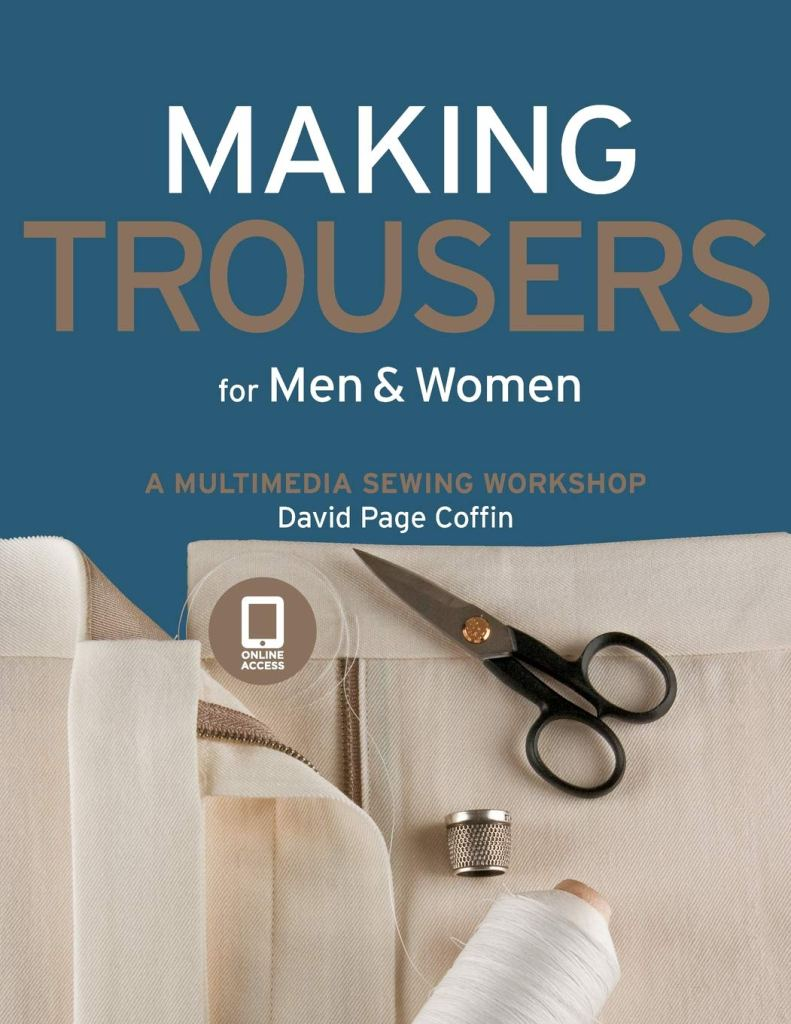Book cover for Making Trousers for Men & Women: A Multimedia Sewing Workshop by David Page Coffin