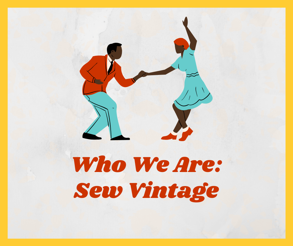 An illustration of a dark-skinned couple dancing. The look of the illustration is vintage; the man is wearing a suit and the woman is wearing a dress that has a knee-length full skirt. Beneath them, there is text that says Who We Are: Sew Vintage.