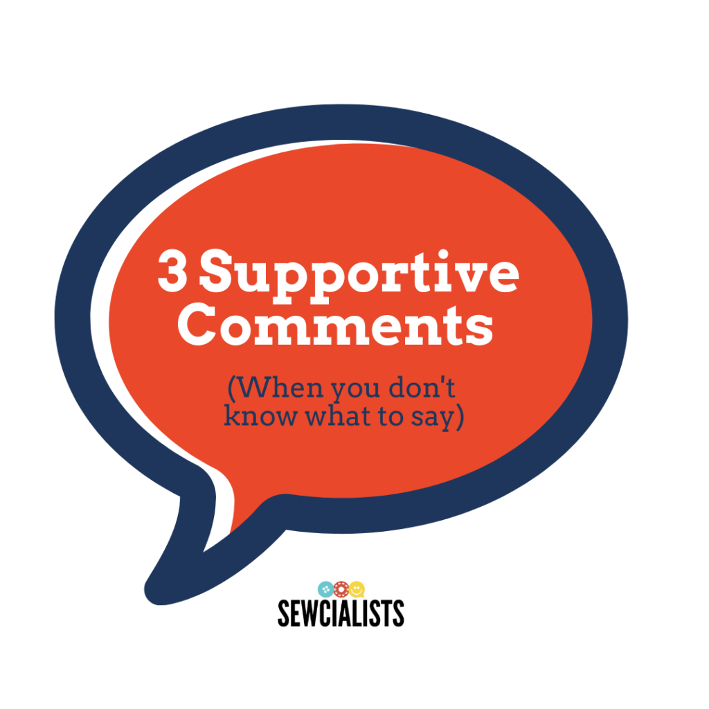 "Featured graphic with a dark blue and red speech balloon that reads ""Three Supportive Comments—When You Don't Know What to Say)."