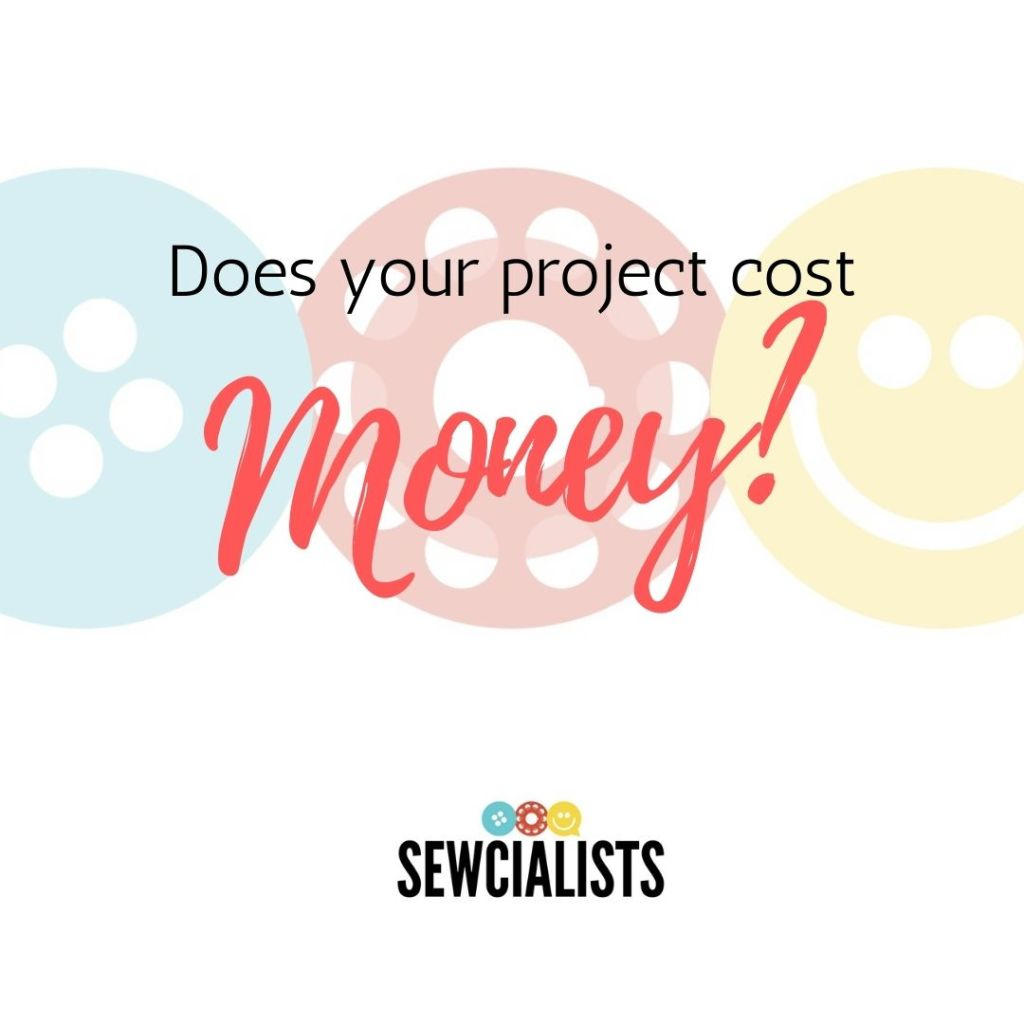 """A graphic with the words """"Does your project cost money?"""" written over the Sewcialists logo"""