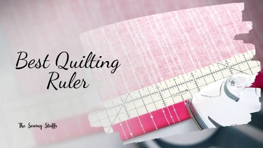 Best Quilting Ruler