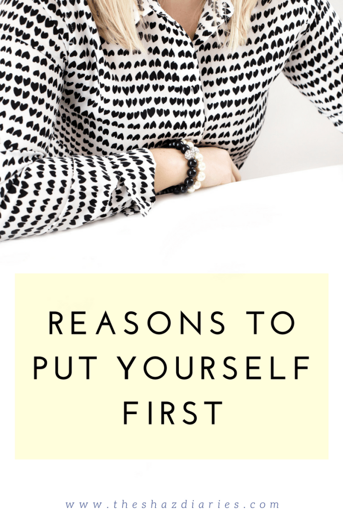 The Shaz Diaries: Reasons to Put Yourself First