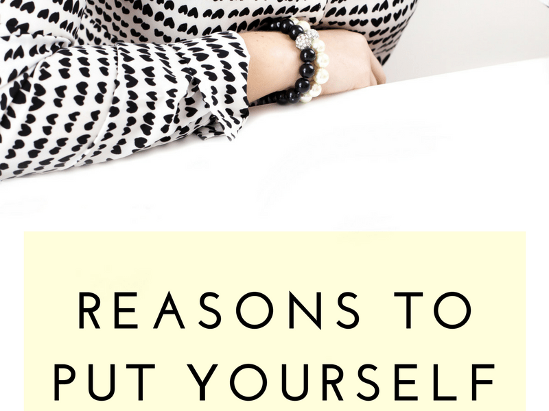 Reasons to Put Yourself First.