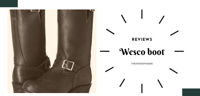 Wesco boot reviews