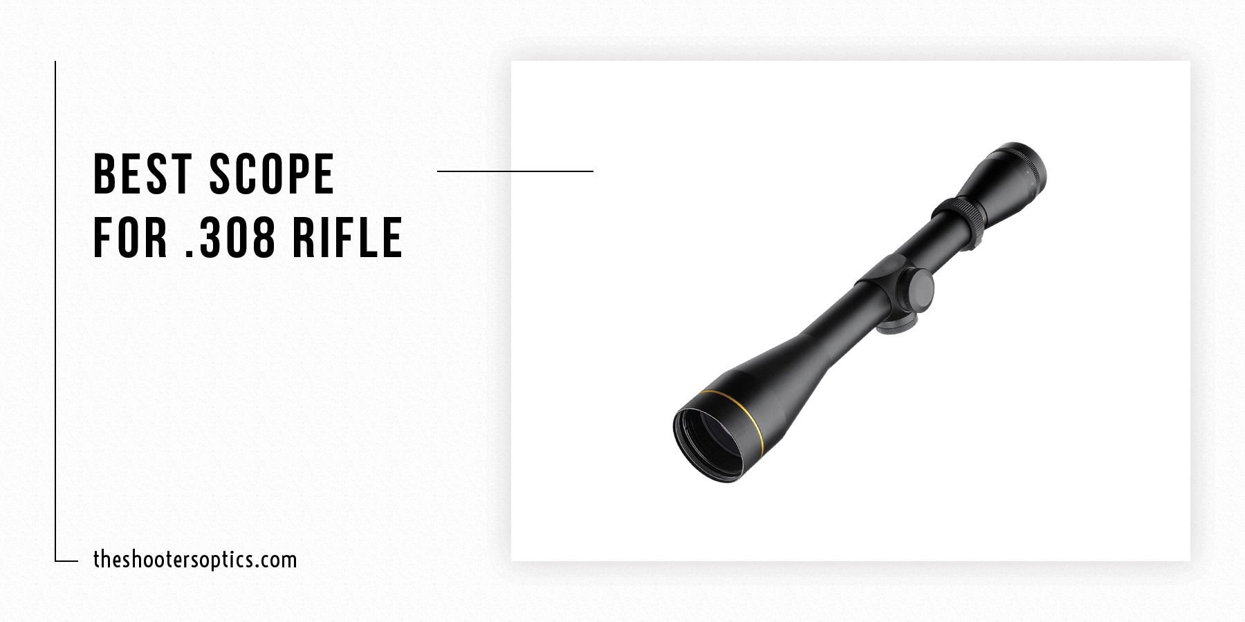 Top 8 Best Scope for .308 Rifle: Reviews & Buyers' Guide
