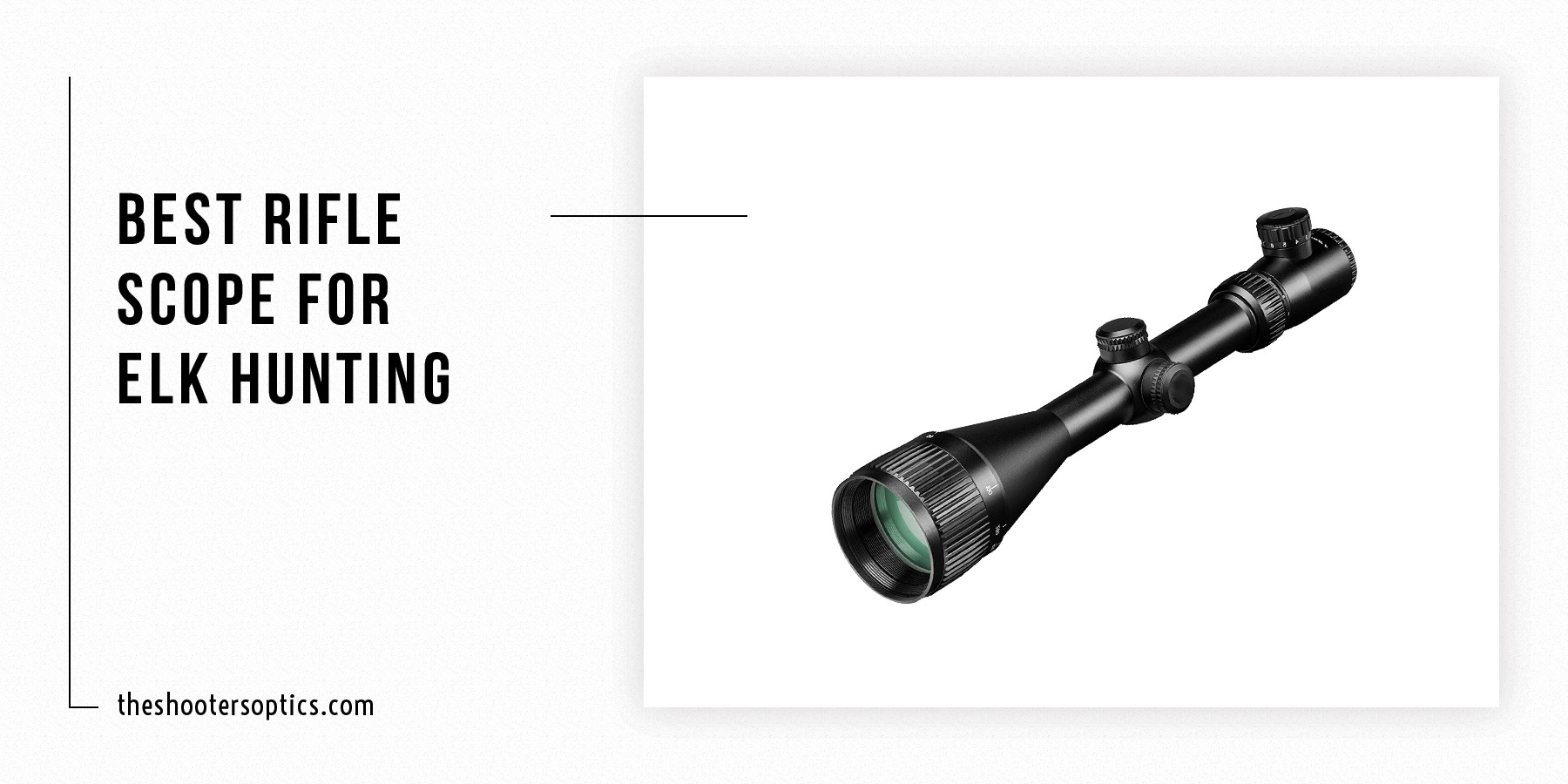 Top 5 Best Rifle Scope For Elk Hunting