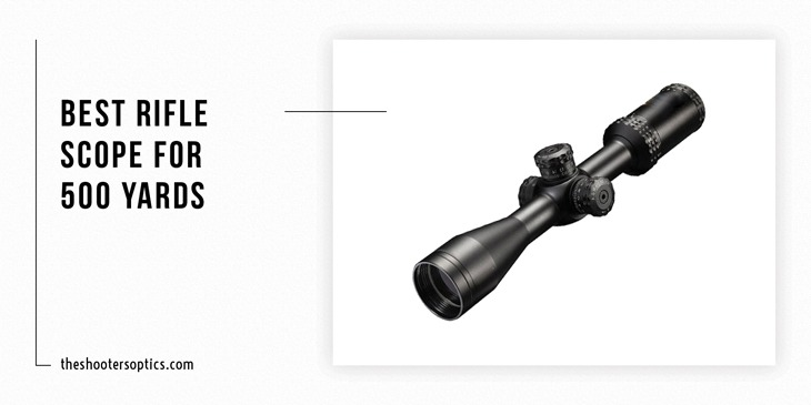 Top 5 Best Rifle Scope For 500 Yards