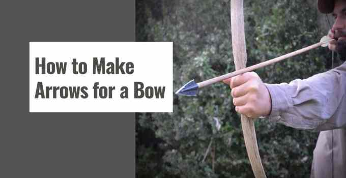 How to Make Arrows for a Bow