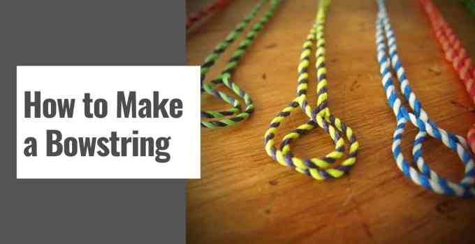 How to Make a Bowstring