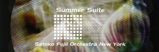 Satoko Fujii Orchestra New York | Summer Suite | libra records