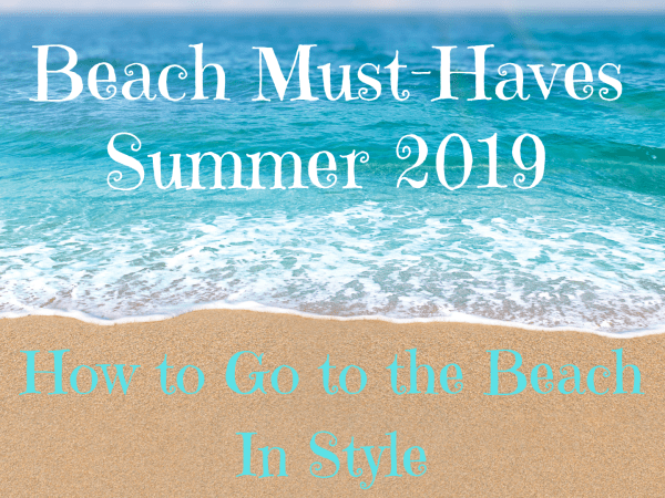 Get to the Beach Easily With These Must-Haves for Summer 2019