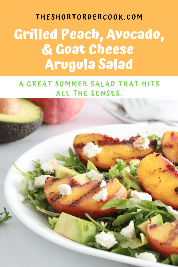 Grilled Peach, Avocado, and Goat Cheese Arugula Salad