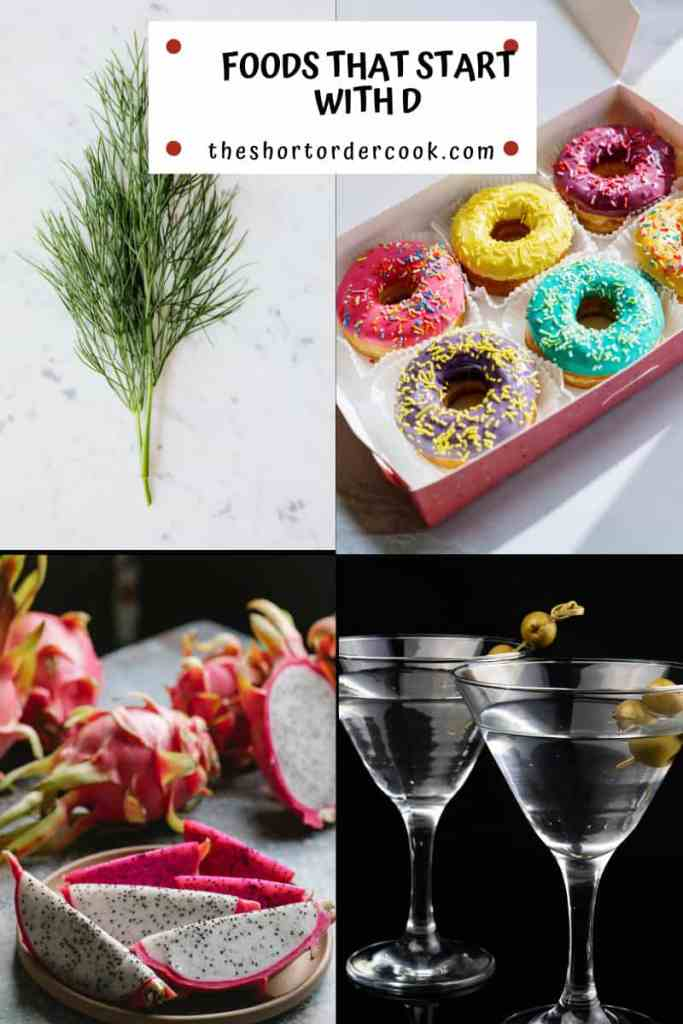 Foods That Start With D donuts dill dragon fruit dirty martini