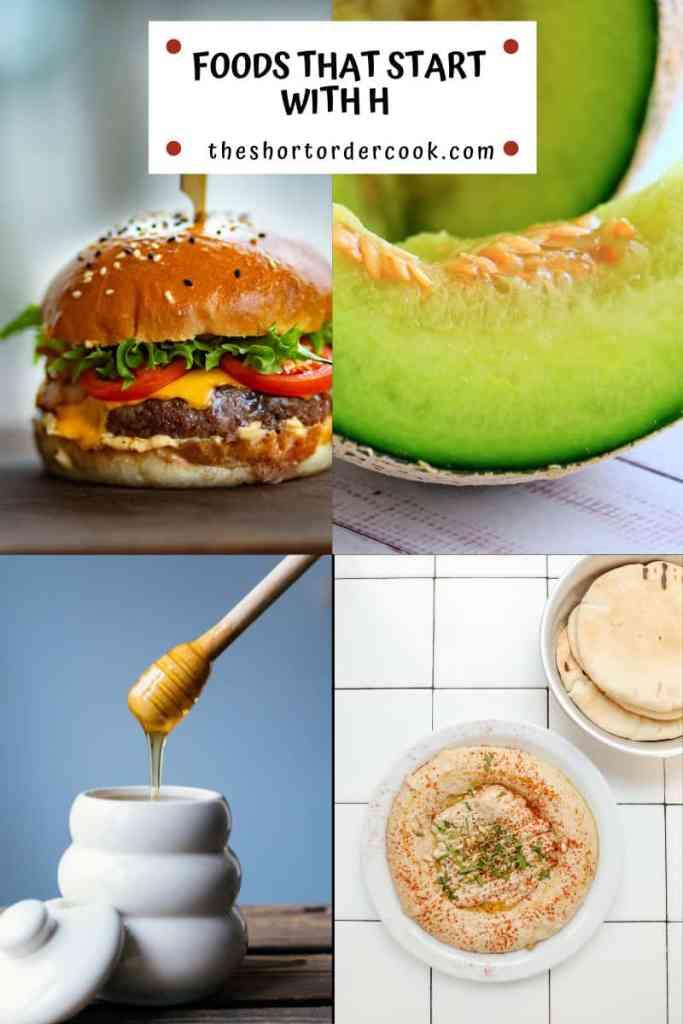 Foods that Start with H 4 images honeydew,hamburger, honey and hummus