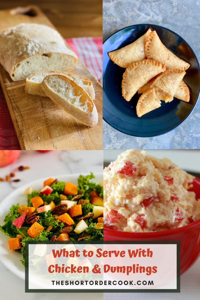What to Serve With Chicken & Dumplings PIN four images for ciabatta, apple hand pies, kale butternut salad and pimento cheese