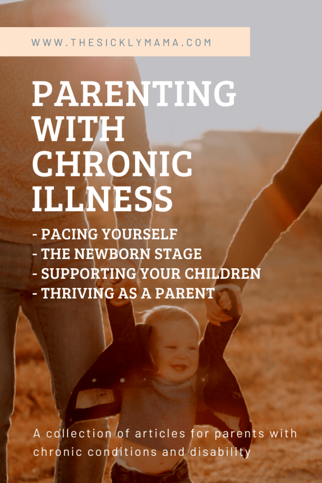 parenting with chronic illness and disability a collection of advice and articles the sickly mama blog