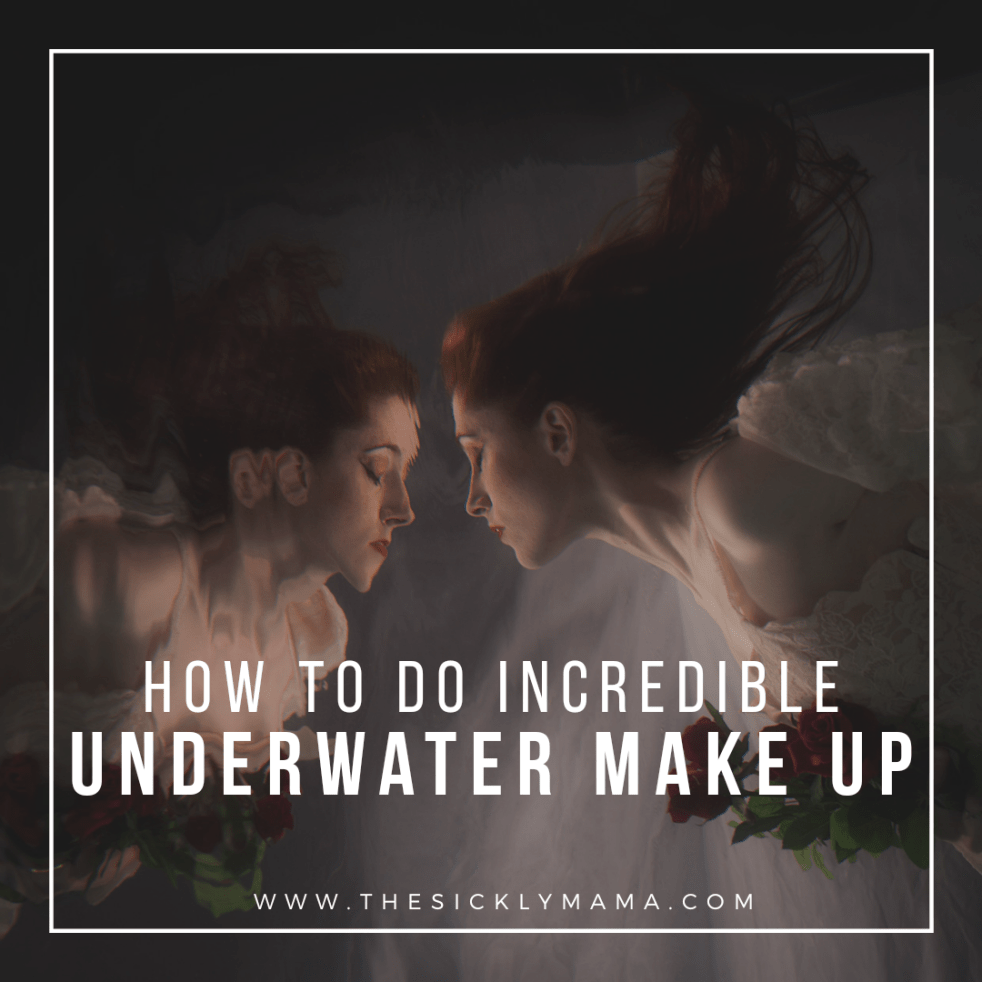how to do incredible underwater modelling make up mermaiding sickly mama blog