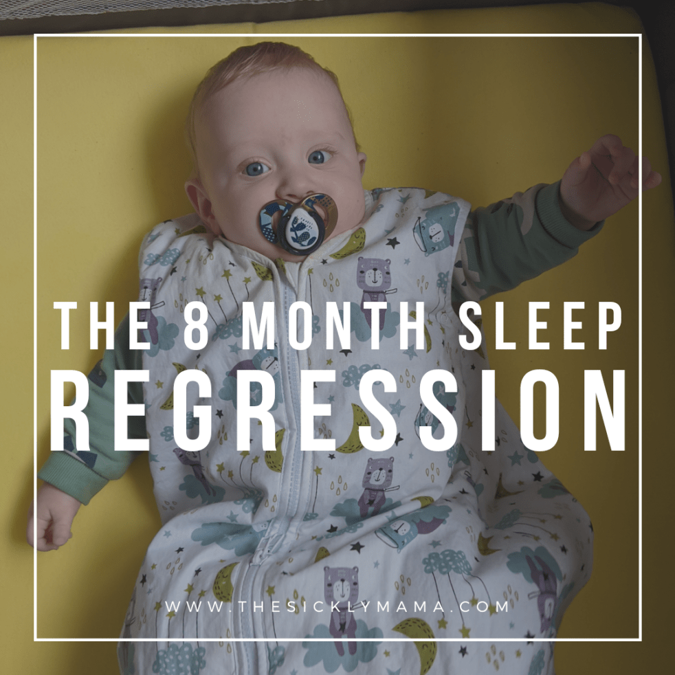 the 8 month sleep regression the sickly mama blog
