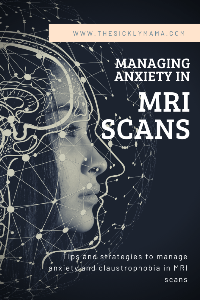 tips and strategies to manage anxiety and claustrophobia in MRI scans the sickly mama
