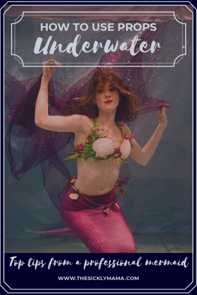 how to use props underwater to create stunning underwater photographs modelling top tips the sickly mama mermaid