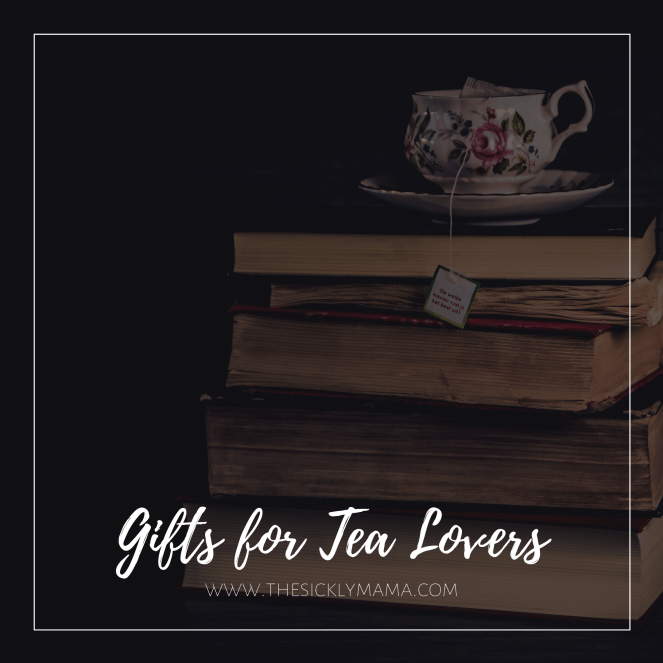 top gifts for tea lovers tea subscription loose leaf teabags and scoops the sickly mama blog