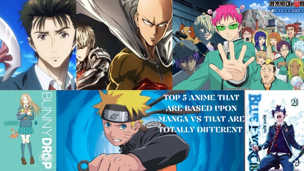 Anime World :5 Best Anime That Stayed Close To Manga (Comic) V/s 5 That Are Totally Different (not based upon the comic)