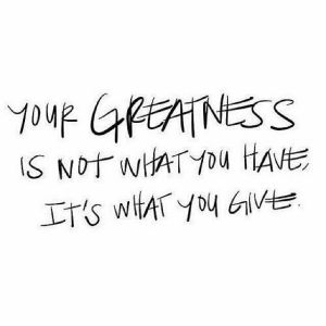 give and greatness
