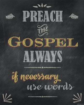 Preach the Gospel Use Words If Necessary