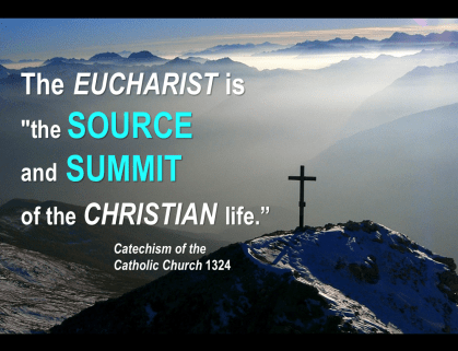 Eucharist Source and Summit