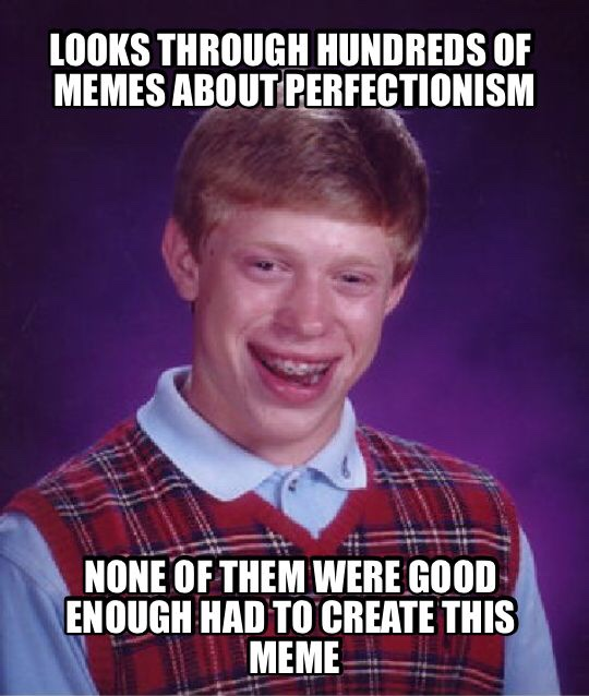 Perfectionism Meme
