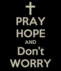 Pray hope don't worry Padre Pio