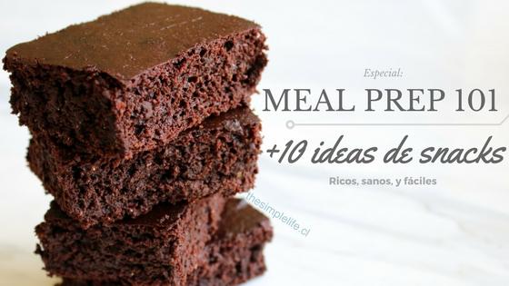 Especial: Meal Prep + 10 Snacks Fáciles, Rápidos, y Ricos.
